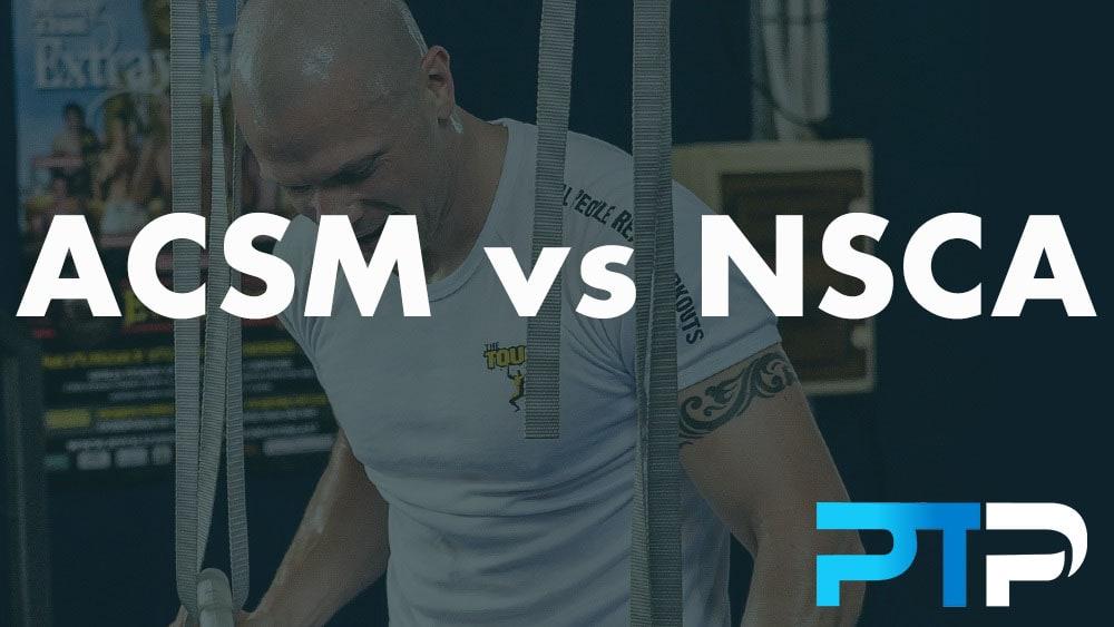 ACSM vs NSCA