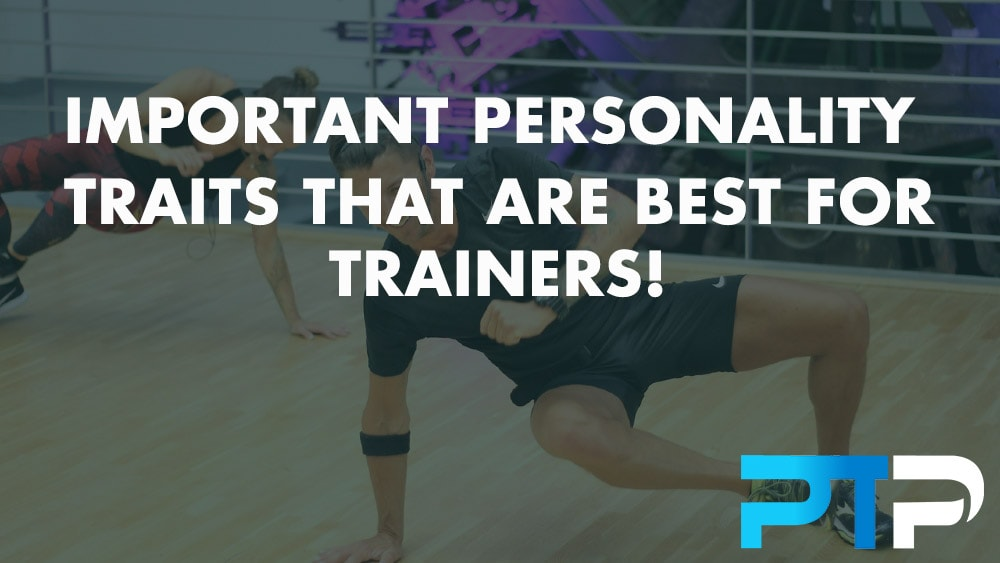 Important personality traits that are best for trainers!