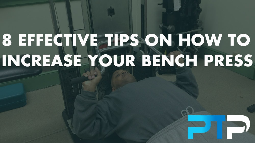 8 effective tips on how to increase your bench press