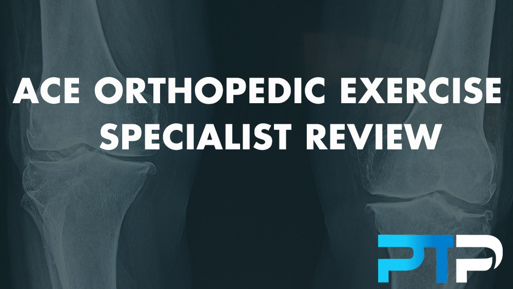 ACE Orthopedic Exercise Specialist Review