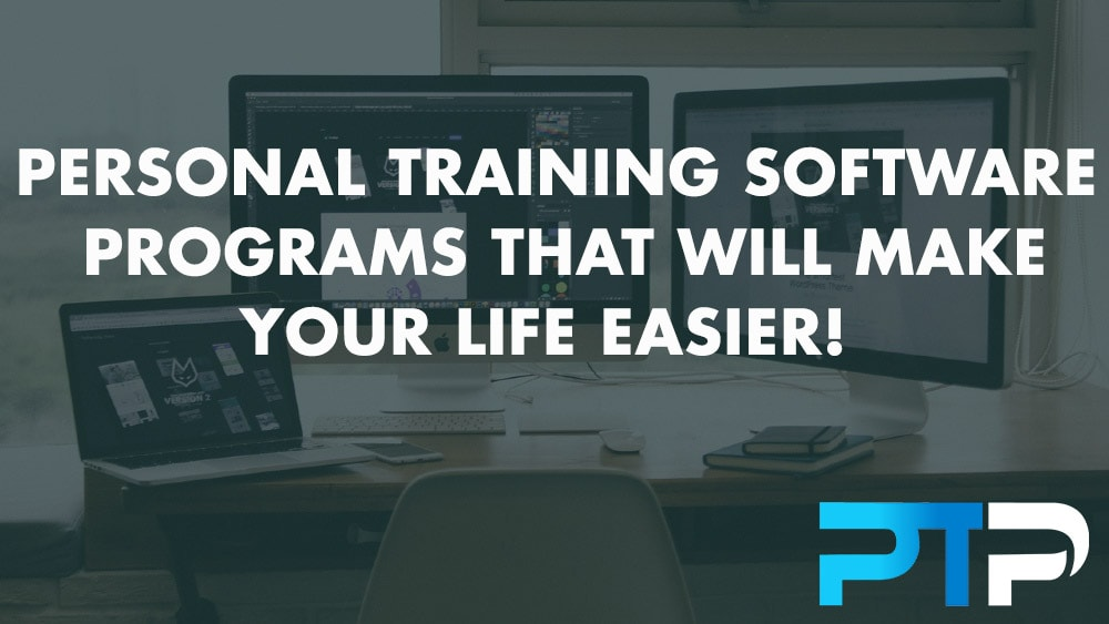 Personal Training Software Programs that will make your life easier!