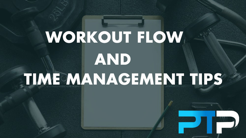 Workout Flow and Time Management Tips