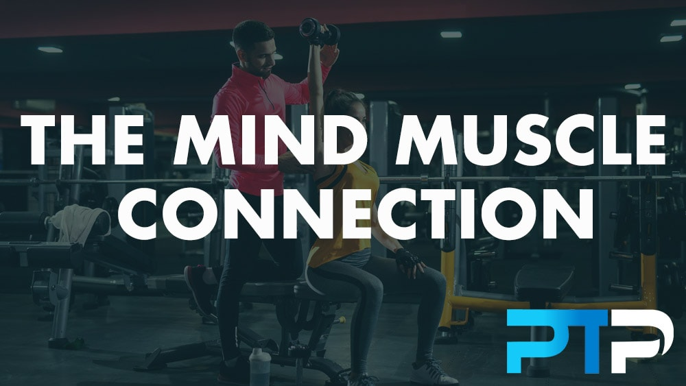 The Mind Muscle Connection