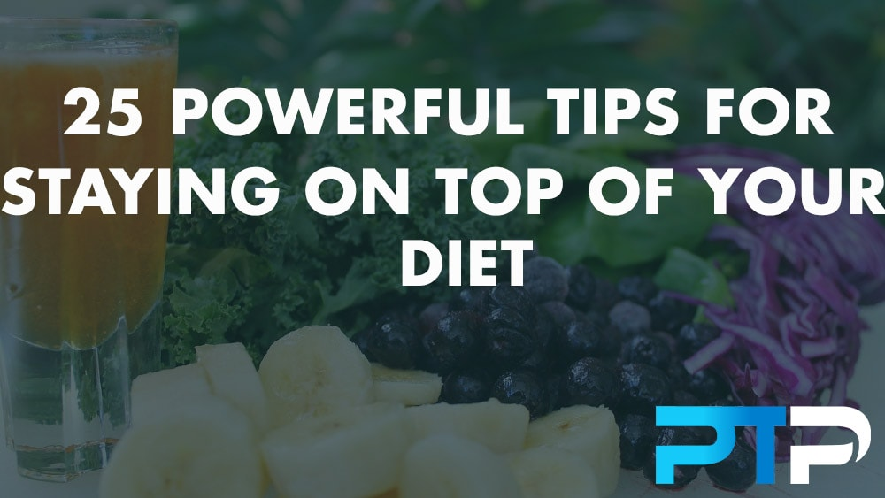 25 Tips for staying on top of your diet