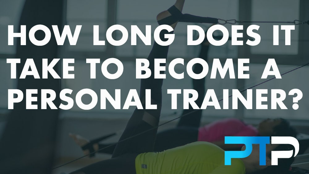 How Long Does It Take to Become a Personal Trainer