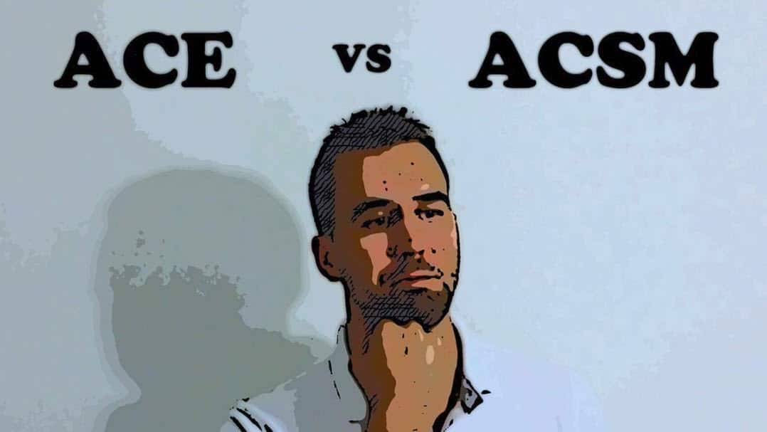 Ace Vs Acsm Lets Find Out Which Is Better For You In 2019