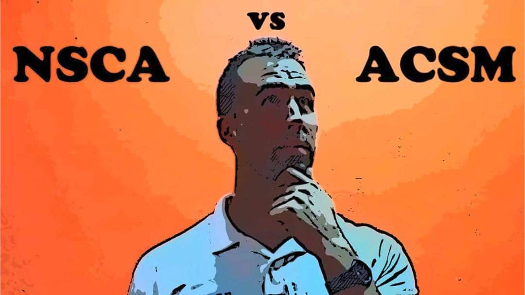 Nsca Vs Acsm The Battle Of The Two Popular Certifications 2018