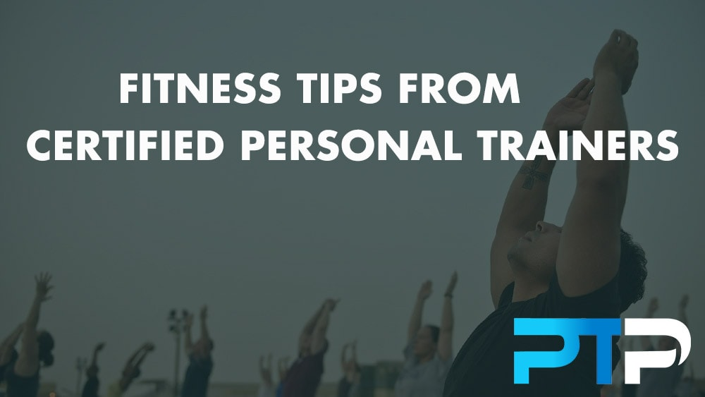 Fitness Tips from certified personal trainers