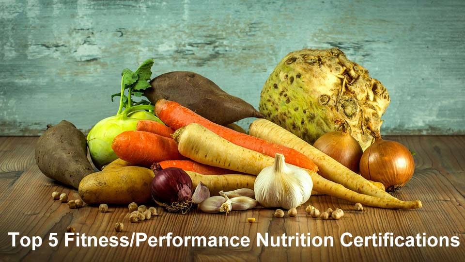 5 Best Nutrition Certifications For Fitness Professionals 2018