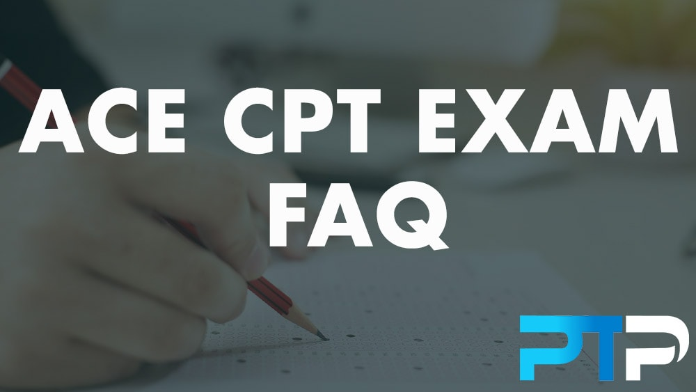ACE CPT Exam FAQ