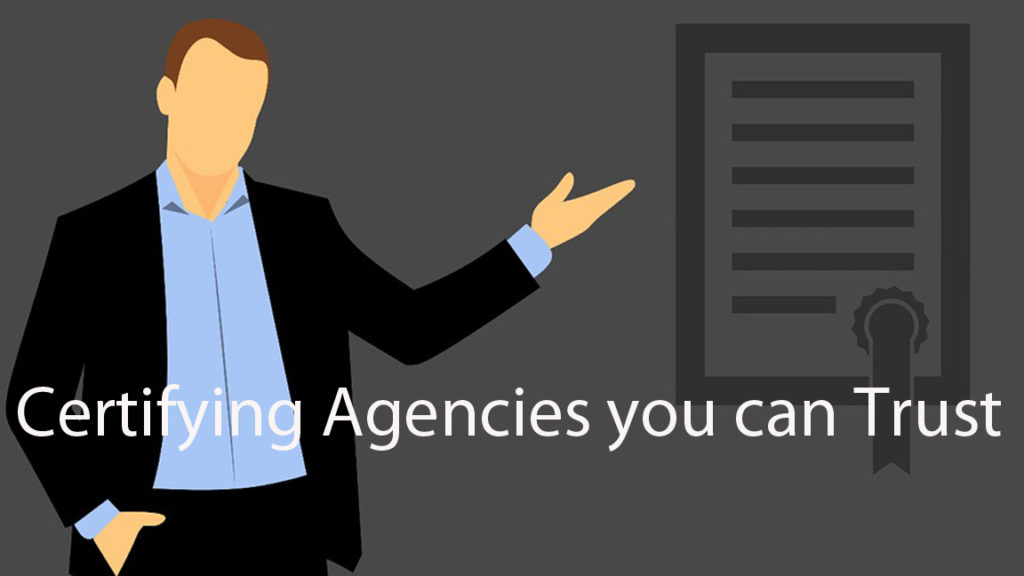 Certifying Agencies you can trust