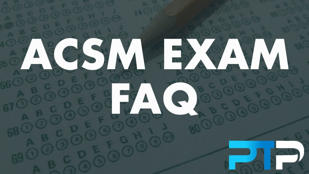 ACSM Exam FAQ