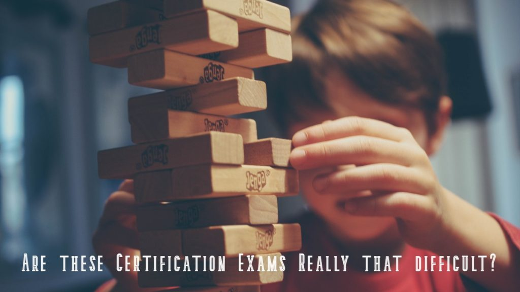 Certification Exam Difficulty