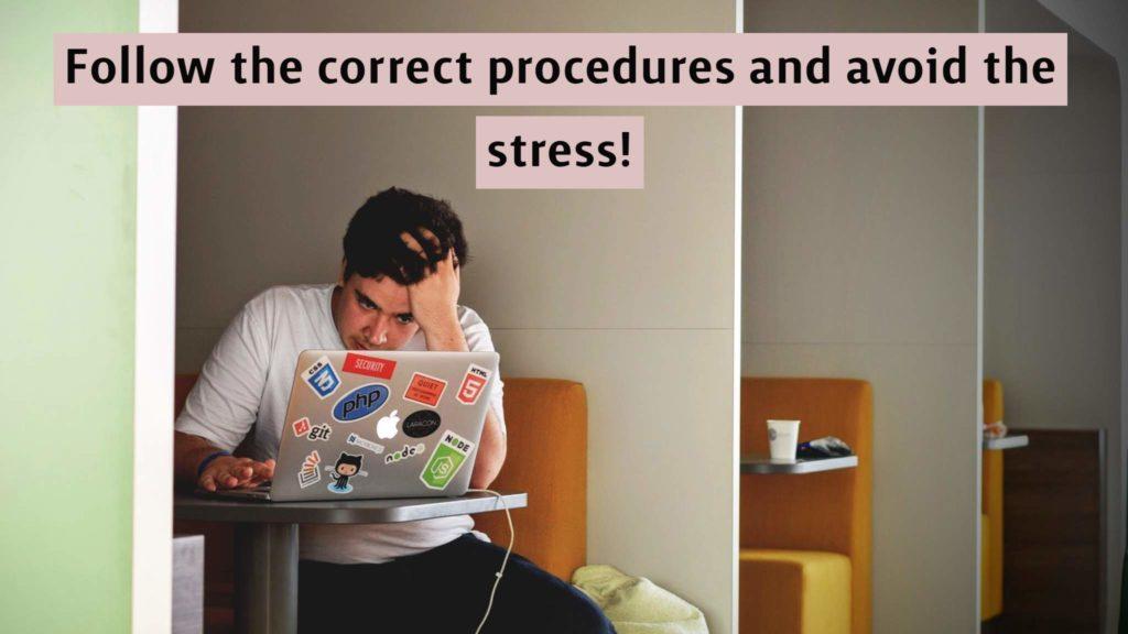 Follow the correct procedures