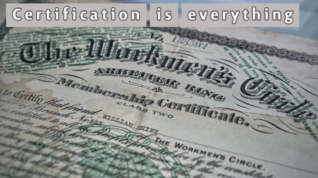 Certification: It means you know what you are doing