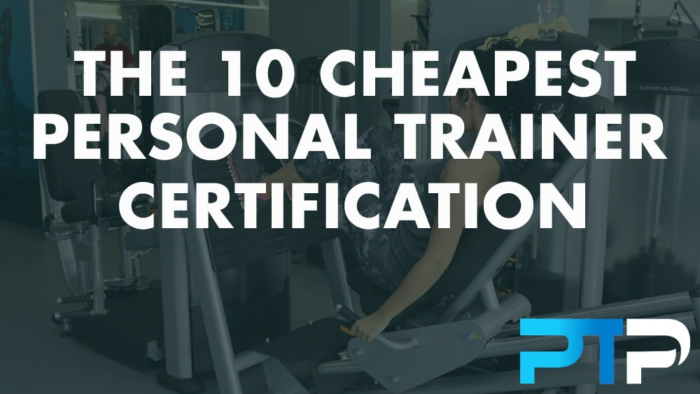 The 10 cheapest personal trainer certification
