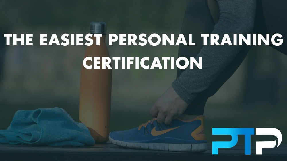 The Top 10 Easiest Personal Trainer Certifications