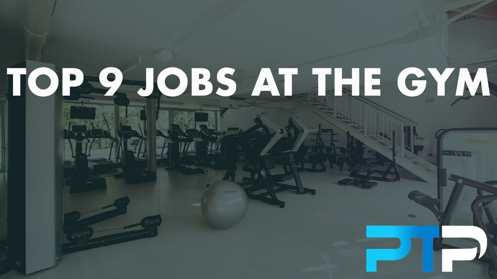 Top 9 Jobs at the Gym