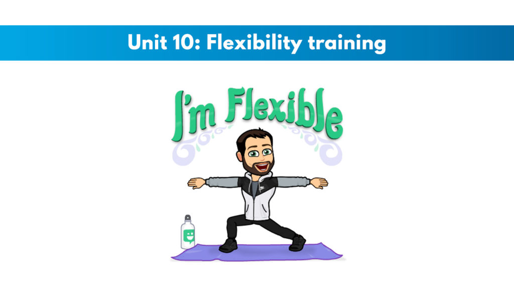 ISSA Unit 10 - Flexibility training