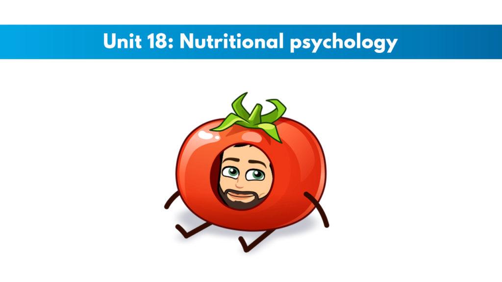 ISSA Unit 18 - Nutritional psychology