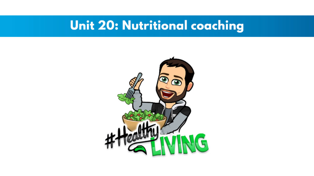 ISSA Unit 20 - Nutritional coaching