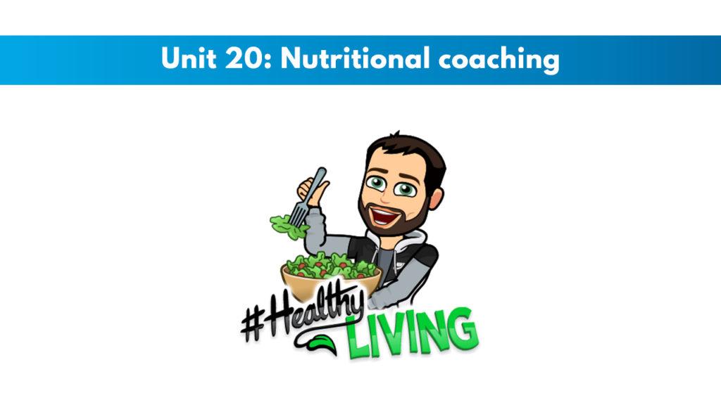 ISSA Unit 20 - Nutritional coaching
