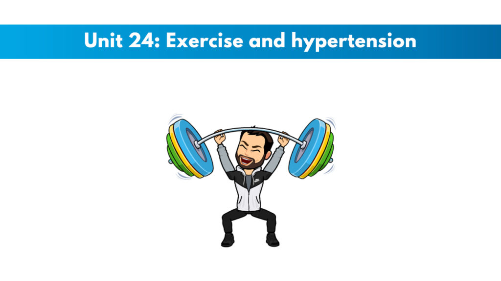 ISSA Unit 24 - Exercise and hypertension