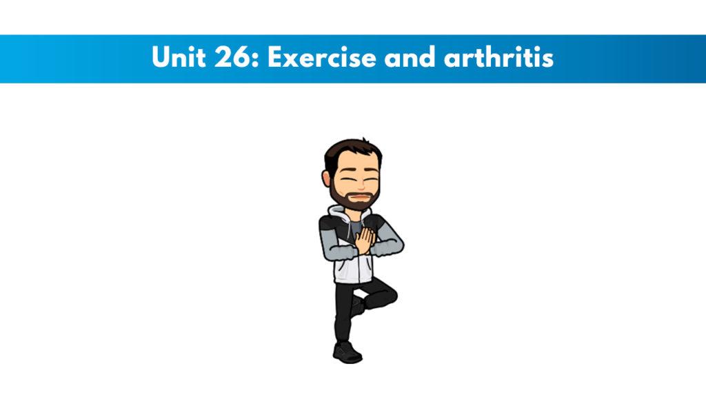 ISSA Unit 26 - Exercise and arthritis