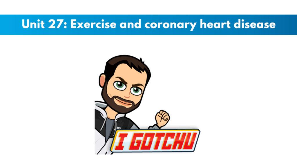 ISSA Unit 27 - Exercise and coronary heart disease