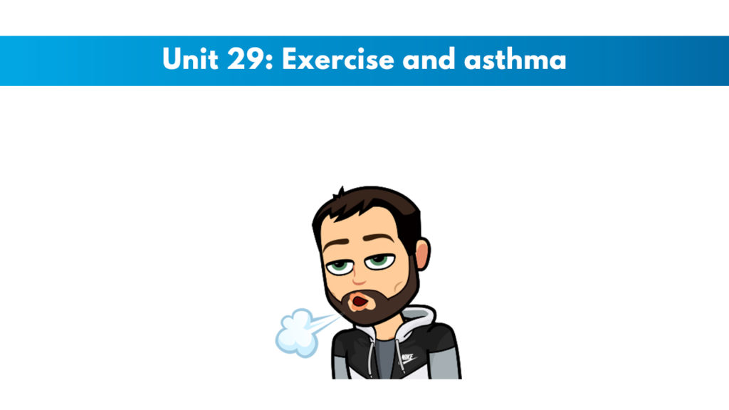 ISSA Unit 29 - Exercise and asthma
