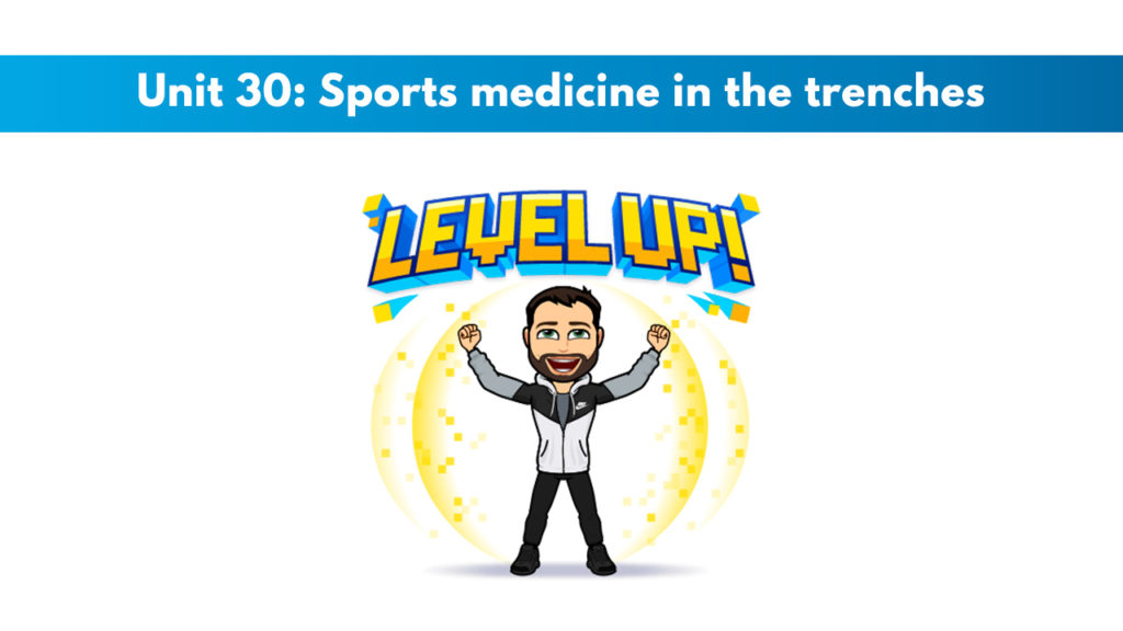 ISSA Unit 30 - Sports medicine in the trenches
