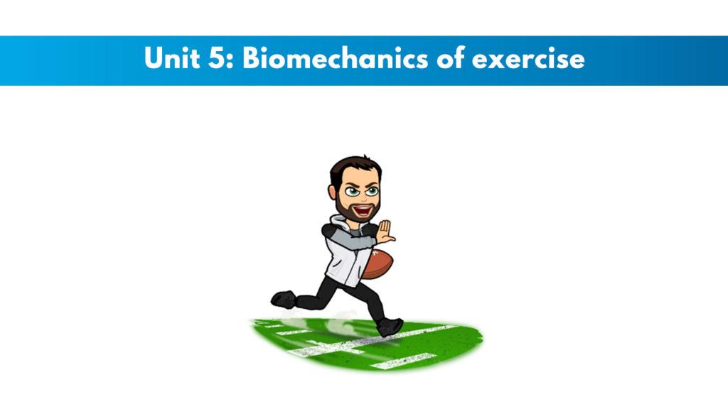 ISSA Unit 5 - Biomechanics of exercise