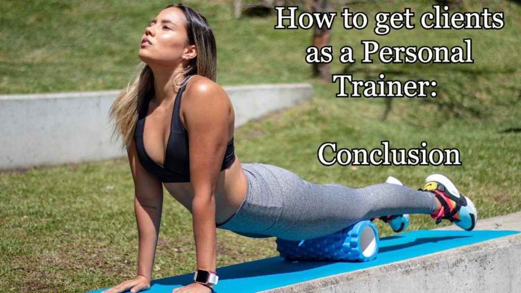 How to get clients as a Personal Trainer (sales strategy): Conclusion