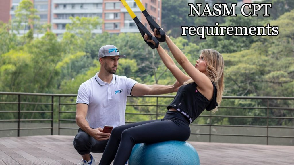 NASM CPT requirements before taking the certification exams