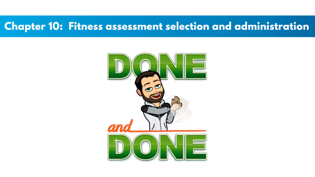 Chapter 10 – Fitness Assessment Selection and Administration