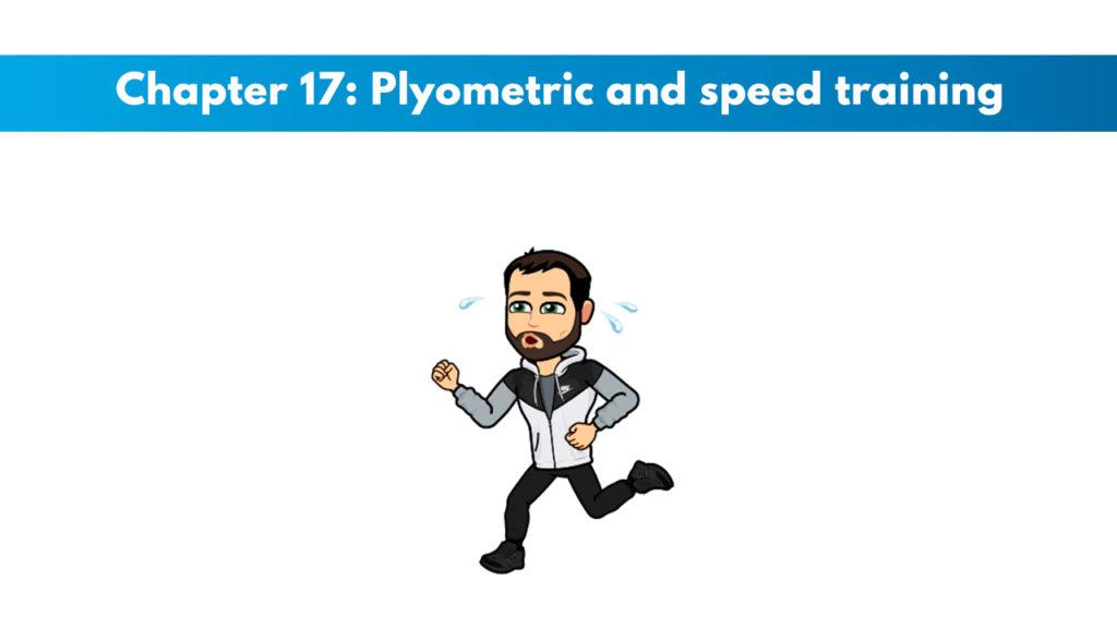 Chapter 17 – Plyometric and Speed Training