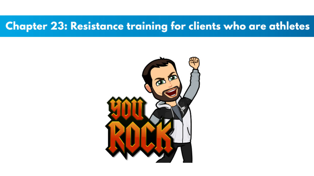 Chapter 23 – Resistance Training For Clients Who Are Athletes