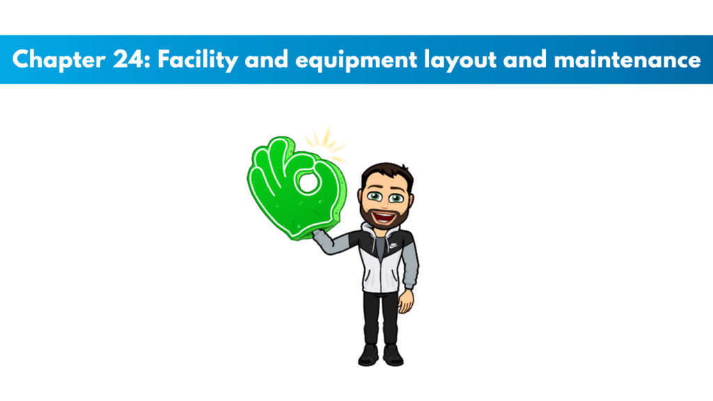 Chapter 24 – Facility and Equipment Layout