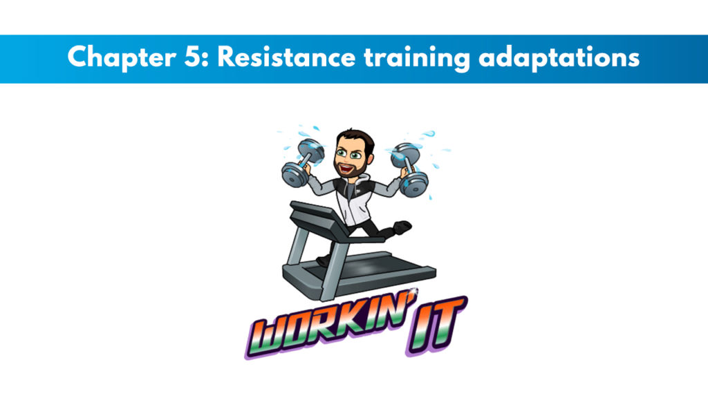 Chapter 5 – Resistance Training Adaptations