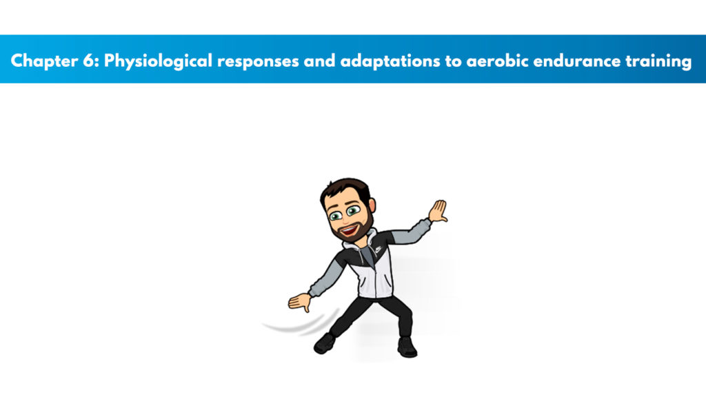 Chapter 6 - Physiological Responses and Adaptations to Aerobic Endurance Training