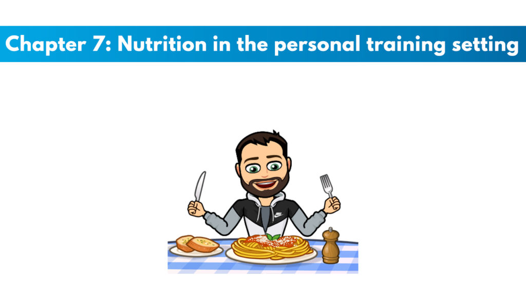 Chapter 7 - Nutrition in the Personal Training Setting