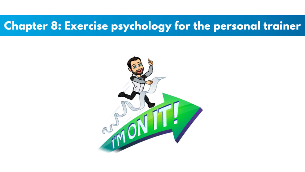 Chapter 8 – Exercise Psychology for the Personal Trainer