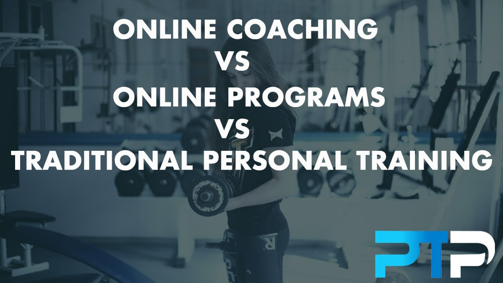 Online Coaching vs Online Programs vs Traditional Personal Training
