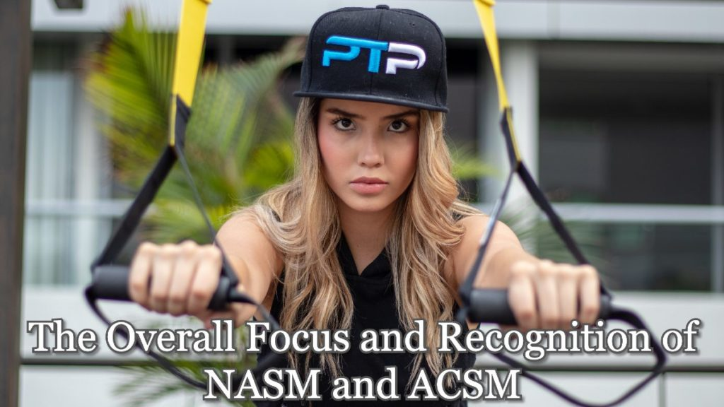 The Overall Focus and Recognition of NASM and ACSM