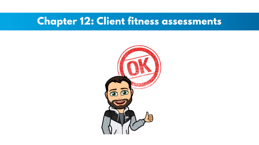 ACSM CPT Chapter 12: Client Fitness Assessments