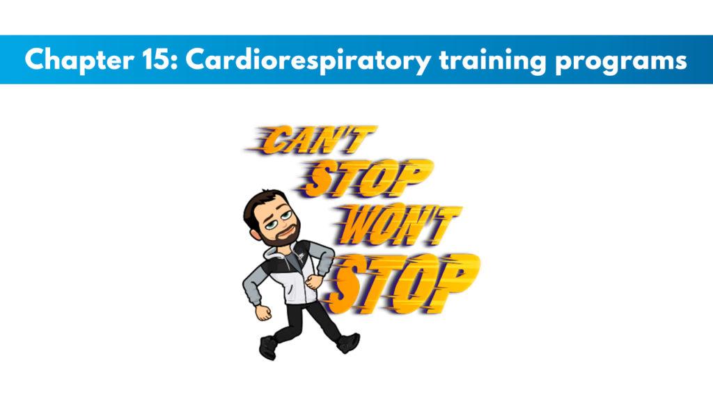 ACSM CPT Chapter 15: Cardiorespiratory Training Programs