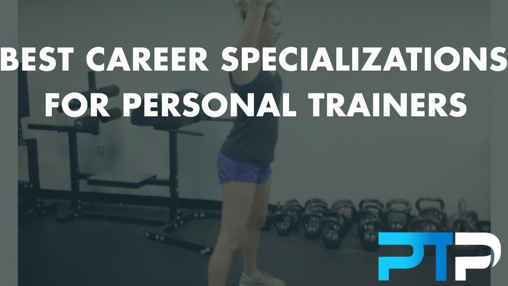 Best Career Specializations For Personal Trainers