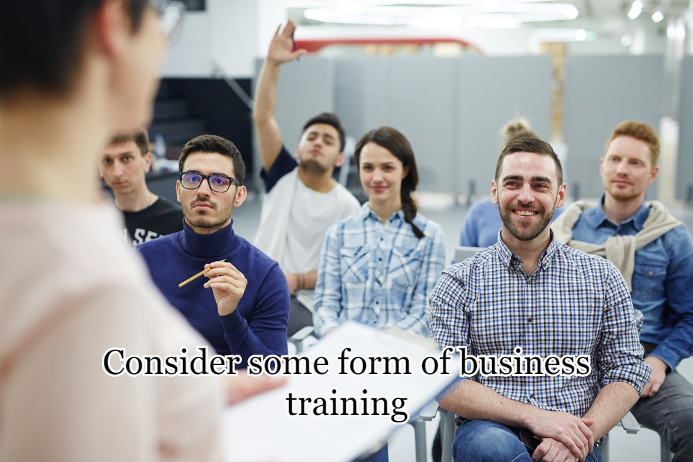 Consider some form of business training