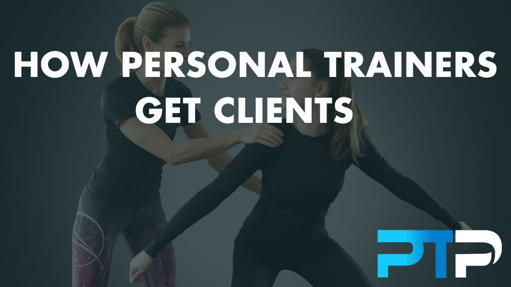 How Personal Trainers Get Clients