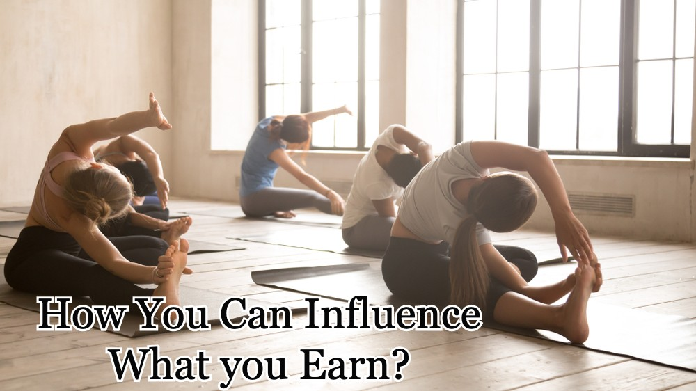 Yoga Teacher Pay - How You Can Influence What you Earn?